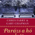 Gary Chapman & Chris Fabry: Parázs a hó alatt