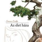Simon Erika: Az élet háza