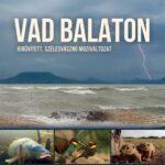 Vad Balaton – Kibővített moziváltozat (2018)
