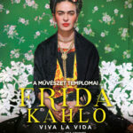 A művészet templomai: Frida Kahlo – Viva la Vida (2020)